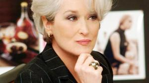 Queen B herself, Miranda Priestly. I loved Meryl in this role.